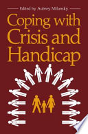 Coping with Crisis and Handicap