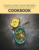 Quick   Easy Soup Recipes Cookbook