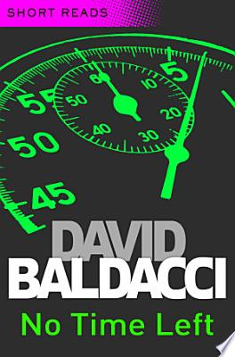 Book cover of 'No Time Left (Short Reads)' by David Baldacci