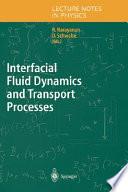 Interfacial Fluid Dynamics and Transport Processes