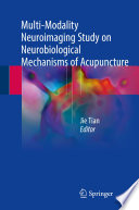 Multi Modality Neuroimaging Study on Neurobiological Mechanisms of Acupuncture