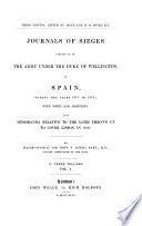 Journals of Sieges Carried on by the Army Under the Duke of Wellington  in Spain  During the Years 1811 to 1814     Also Memoranda Relative to the Lines Thrown Up to Cover Lisbon in 1810  3rd Ed  Edited by H D  Jones