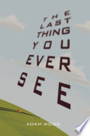 The Last Thing You Ever See