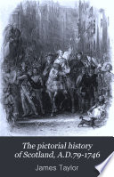 The Pictorial History Of Scotland A D 79 1746