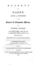 Reports of Cases Argued and Determined in the Court of Common Pleas  and Other Courts