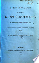 Brief Outlines of the Course of Lent Lectures  on the Epistles to the Seven Churches of Asia  delivered in St  John s Cathedral  Calcutta  1845