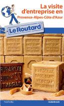 Pdf Guide du Routard Visite d'entreprise en Provence-Alpes-Côte d'Azur Telecharger