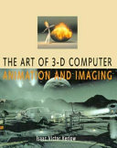 The Art of 3 D Computer  Animation and Imaging