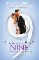 The Necessary Nine: How to Stay Happily Married for Life!