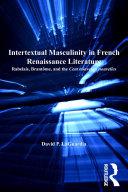 Intertextual Masculinity in French Renaissance Literature Pdf/ePub eBook