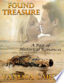 Found Treasure  A Pair of Historical Romances