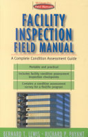 Facility Inspection Field Manual   A Complete Condition Assessment Guide Book