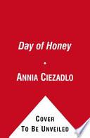 Day of Honey  : A Memoir of Food, Love, and War