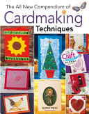 All New Compendium of Card Making Techniques