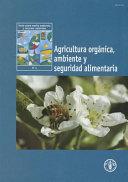 Agricultura Org  nica  Ambiente Y Seguridad Alimentaria