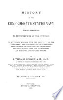 History of the Confederate States Navy from Its Organization to the Surrender of Its Last Vessel Book