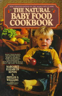 The Natural Baby Food Cookbook Book PDF