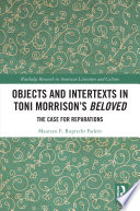 Objects And Intertexts In Toni Morrison S Beloved
