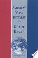 America S Vital Interest In Global Health