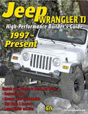 High Performance Jeep Wrangler TJ Builder s Guide