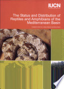 The Status and Distribution of Reptiles and Amphibians of the Mediterranean Basin Book