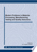 Modern Problems in Materials Processing  Manufacturing  Testing and Quality Assurance