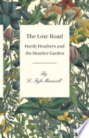 The Low Road - Hardy Heathers and the Heather Garden