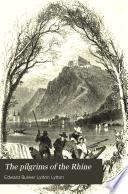 The Pilgrims of the Rhine Book