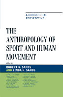The Anthropology of Sport and Human Movement