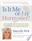 Is it Me Or My Hormones?