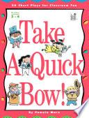 Take a Quick Bow!