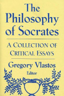 the philosophy of socrates a collection of critical essays  the philosophy of socrates a collection of critical essays · gregory vlastos no preview available 1980
