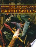 """Primitive Technology: A Book of Earth Skills"" by David Wescott, Society of Primitive Technology"