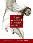 Magic  Witchcraft  and Religion in the Media