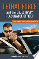 Lethal Force And The Objectively Reasonable Officer