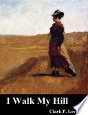I Walk My Hill