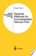 Spectral Methods for Incompressible Viscous Flow