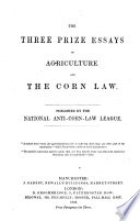 The Three Prize Essays on Agriculture and the Corn Law