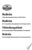 Bulletin of the International Society of Soil Science  : Bulletin de L'Association Internationale de la Science Du Sol. Mitteilungen Der Internationalen Bodenkundlichen Gesellschaft , Ausgaben 87-91