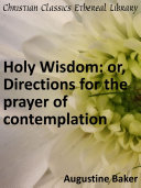 Pdf Holy Wisdom: or, Directions for the Prayer of Contemplation