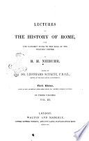 Lectures on the History of Rome from the Earliest Times to the Fall of the Western Empire by B  G  Niebuhr