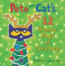 Pete the Cat's 12 Groovy Days of Christmas [Pdf/ePub] eBook