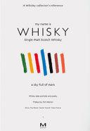 My Name is Whisky  Single Malt Scotch Whisky  A Sky Full of Stars  Whisky Tales  Portraits and Poetry  Ediz  Italiana E Inglese