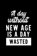 A Day Without New Age Is A Day Wasted