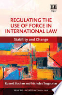 Regulating the Use of Force in International Law