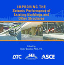 Improving the Seismic Performance of Existing Buildings and Other Structures