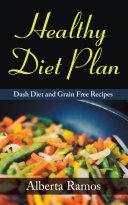 Healthy Diet Plan  DASH Diet and Grain Free Recipes