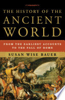 The History of the Ancient World  From the Earliest Accounts to the Fall of Rome