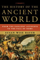 The History of the Ancient World: From the Earliest Accounts to the Fall of Rome Book