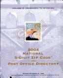 2004 National Five Digit Zip Code   Post Office Directory